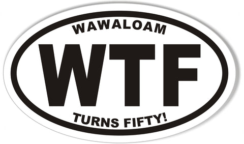 WAWALOAM WTF TURNS FIFTY! Custom Oval Bumper Stickers