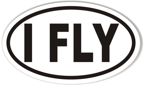 I FLY Oval Bumper Stickers