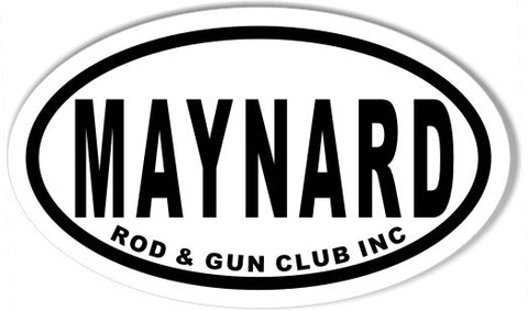 MAYNARD ROD & GUN CLUB INC Custom Oval Bumper Stickers