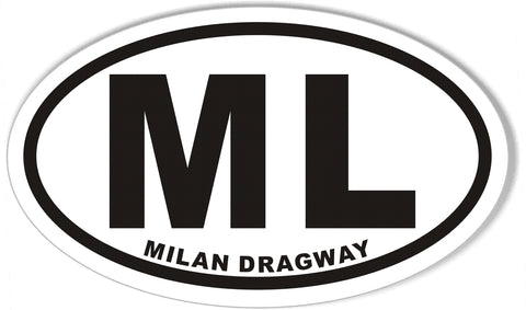 ML MILAN DRAGWAY Oval Bumper Stickers
