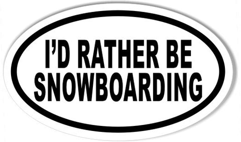 I'D RATHER BE SNOWBOARDING Oval Bumper Stickers