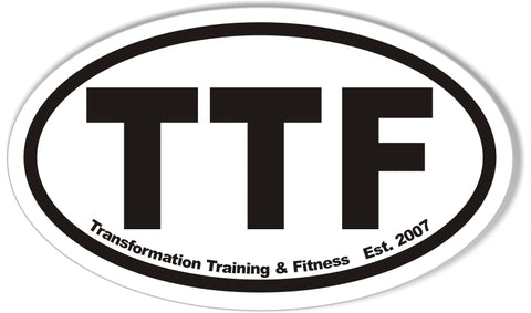 TTF Transformation Training  & Fitness Oval Bumper Stickers