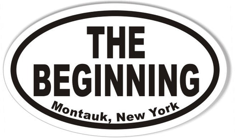 THE BEGINNING Montauk, New York Oval Bumper Stickers