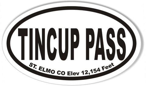 TINCUP PASS ST. ELMO CO Elev 12,154 Feet Oval Bumper Stickers