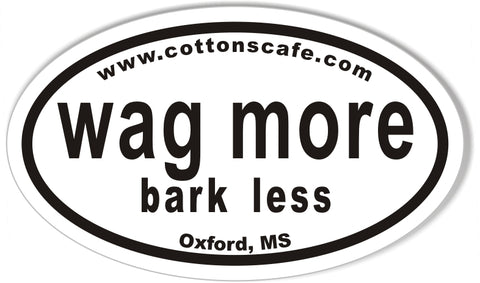 Wag More Bark Less www.cottonscafe.com Oval Stickers