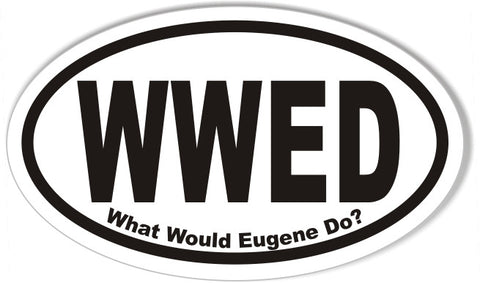 WWED What Would Eugene Do? Oval Bumper Stickers