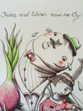Onions and Women Make Me Cry 2014 Zed1 poster print SIGNED #'d hand embellished