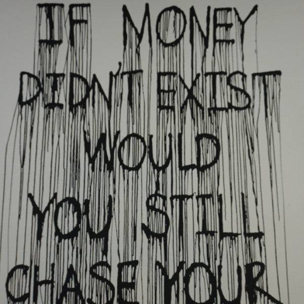 If Money Didn't Exist Would You Still Chase Your Dream - 2015 Hijack poster stre