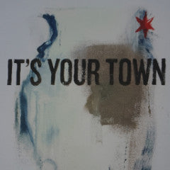 It's Your Town - The Lie Jay Turner poster Chicago, Illinois Art