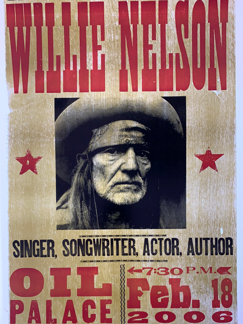 Willie Nelson - 2006 Hatch Show Print poster Tyler, Texas Oil Palace