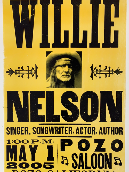 Willie Nelson - 2005 Hatch Show Print poster Pozo, CA Saloon