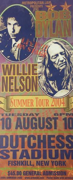 Bob Dylan/Willie Nelson - 2004 Mark Arminski Poster Fishkill, NY Dutchess Stadium