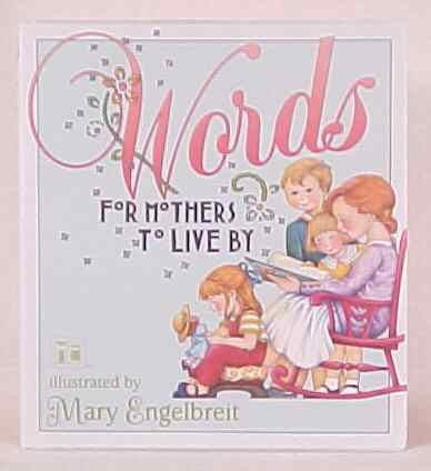 Words For Mothers To Live By-Mary Engelbreit