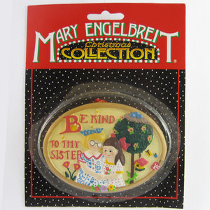 Mary Engelbreit Be Kind To Thy Sister Ornament - M152A