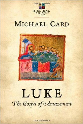 Luke: The Gospel of Amazement