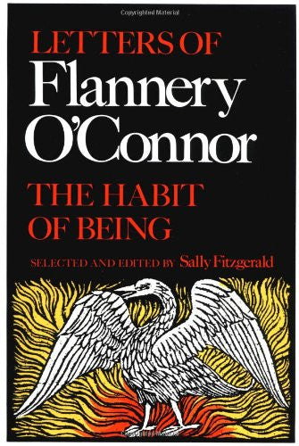 Letters of Flannery O'Connor: The Habit of Being