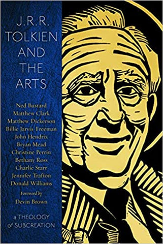 J.R.R. Tolkien and the Arts: A Theology of Subcreation