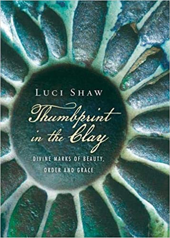 Thumbprint in the Clay: Divine Marks of Beauty, Order and Grace