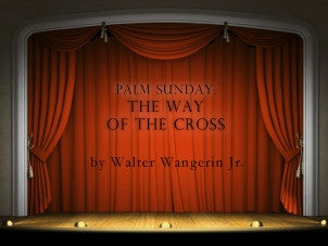 Play - Palm Sunday - The Way of the Cross