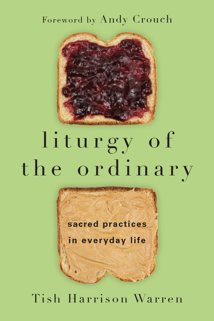 Liturgy of the Ordinary (Hardcover)