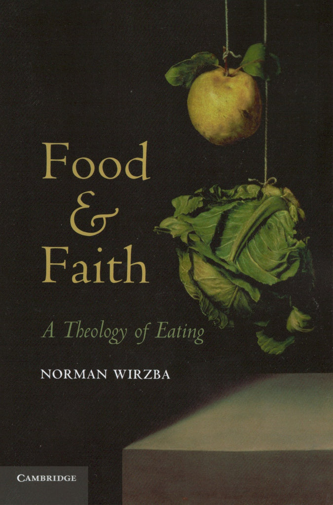 Food & Faith: A Theology of Eating