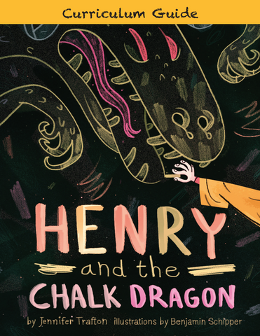 Henry and the Chalk Dragon Curriculum Guide