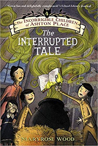 The Incorrigible Children of Ashton Place: The Interrupted Tale