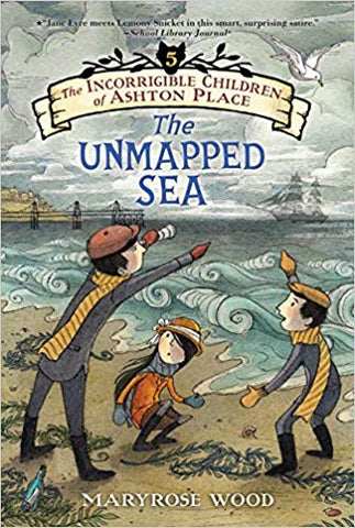 The Incorrigible Children of Ashton Place: The Unmapped Sea