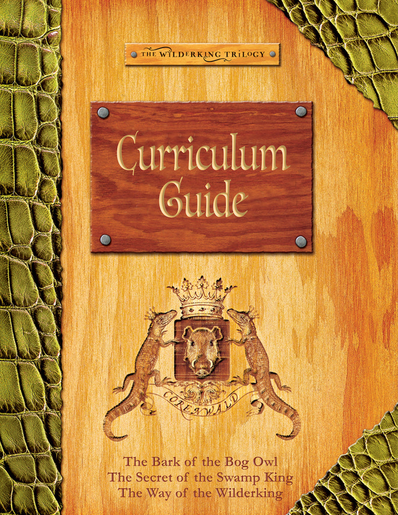Wilderking Trilogy Curriculum Guide