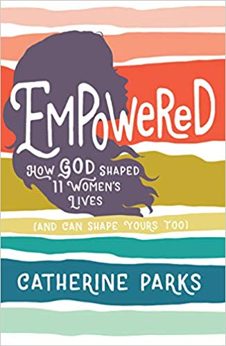 Empowered: How God Shaped 11 Women's Lives
