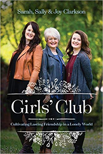 Girls' Club: Cultivating Lasting Friendship in a Lonely World