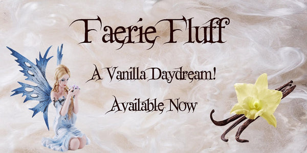 Faerie Fluff Available Now!