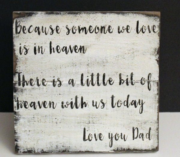 Reception Ceremony Burial: Personalized Because Someone We Love Is In Heaven Rustic