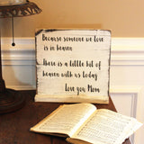 Personalized Because Someone We Love Is In Heaven Rustic Wedding Sign