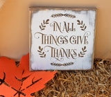 in all things give thanks wood sign