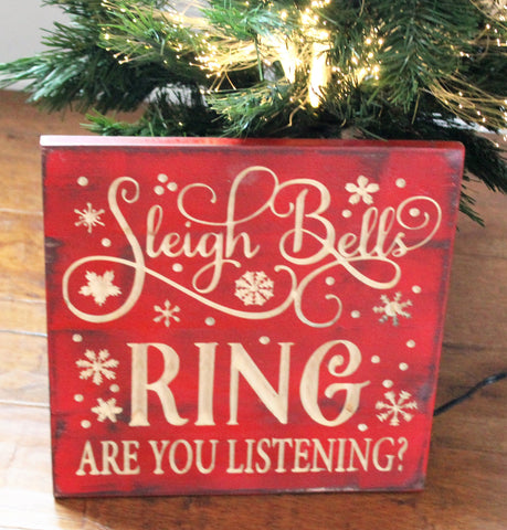 Sleigh Bells Ring Carved Sign