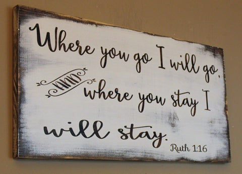 Where you go I will go and here you stay I will stay Ruth 1:16  Pallet Sign