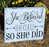 She believed she could so she did wall art, She believed she could, rustic wood sign, Inspirational Quote