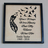 Your wings were ready but my heart was not, Memorial plaque, In loving memory sign