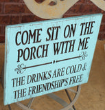 come sit on the porch with me wood sign