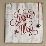 Jingle all the way wood sign