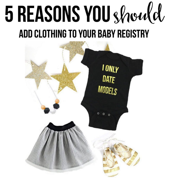 Top 5 Reasons you SHOULD Register for Baby Clothes