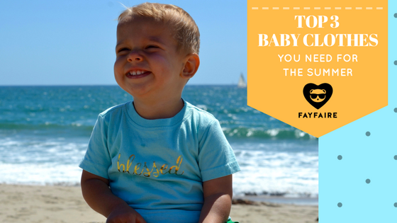 Top 3 Baby Clothes You Need for Summer