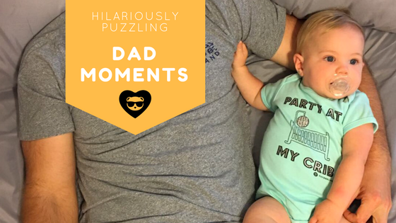 Hilariously Puzzling Dad Moments