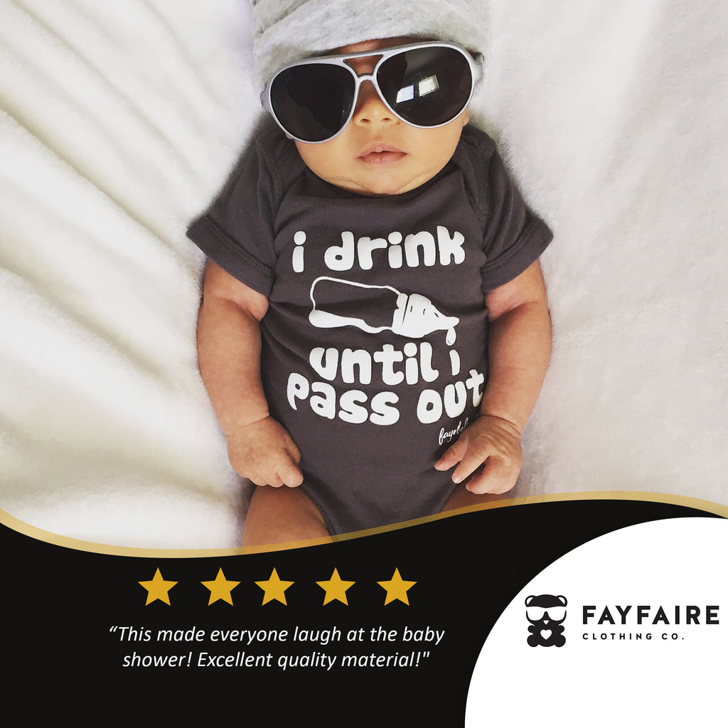"""I Drink Until I Pass Out"" Baby Bodysuit"