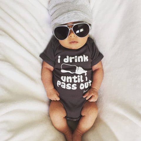 I Drink Until I Pass Out funny baby onesie