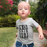 No Hair Dont Care toddler shirt