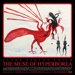 Clark Ashton Smith, The Muse of Hyperborea. Read by S. T. Joshi, sound by Theologian