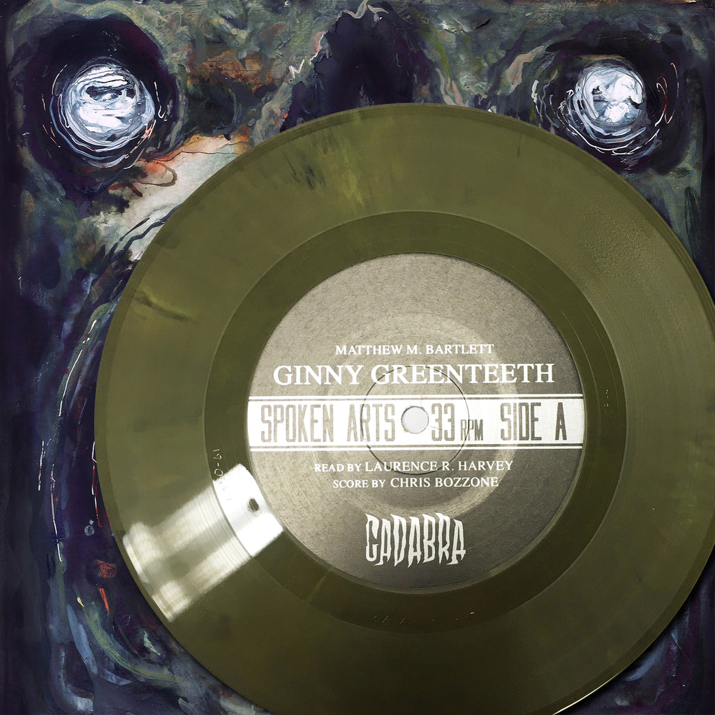 "Ginny Greenteeth 7"" Written by Matthew M Bartlett, Read by Laurence R. Harvey, Scored by Chris Bozzone - ""Greenteeth"" edition"
