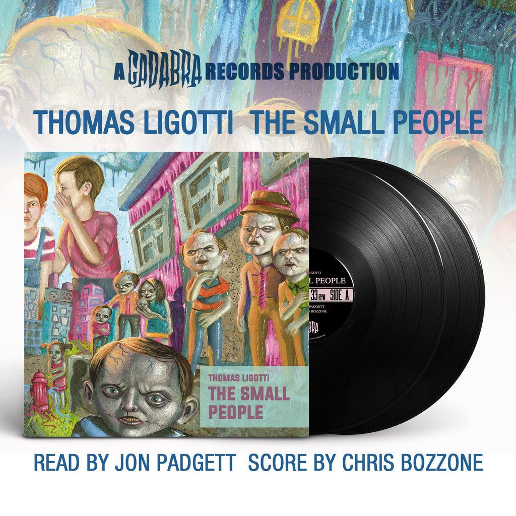 Thomas Ligotti, The Small People 2x LP set - Read by Jon Padgett, score by Chris Bozzone BLACK VINYL EDITION